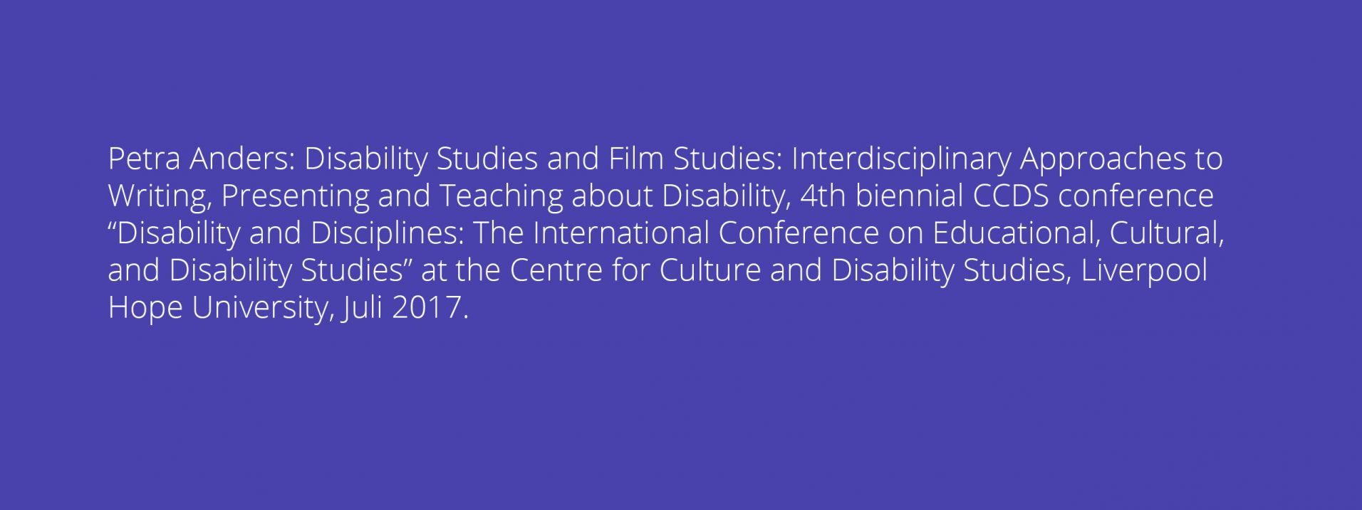 Petra Anders: Disability Studies and Film Studies: Interdisciplinary Approaches to Writing, Presenting and Teaching about Disability