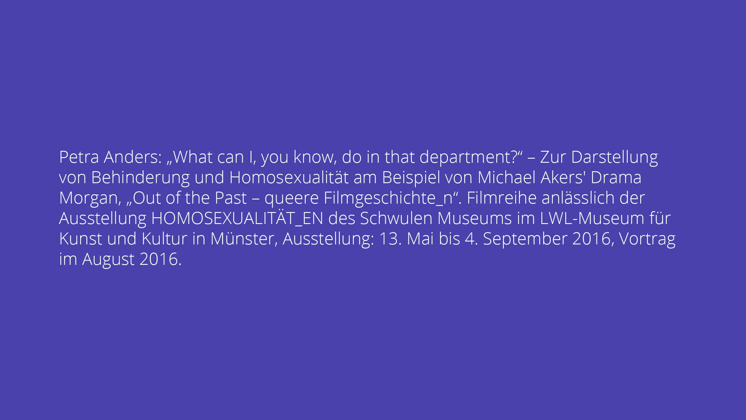 """Petra Anders: """"What can I, you know, do in that department?"""" – Zur Darstellung von Behinderung und Homosexualität am Beispiel von Michael Akers' Drama Morgan"""