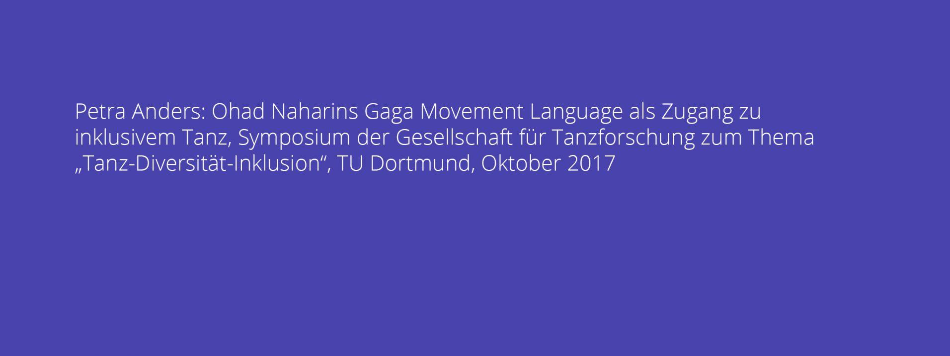 """Vortrag: Ohad Naharins Gaga Movement Language als Zugang zu inklusivem Tanz, Symposium der Gesellschaft für Tanzforschung zum Thema """"Tanz- Diversität-Inklusion"""""""