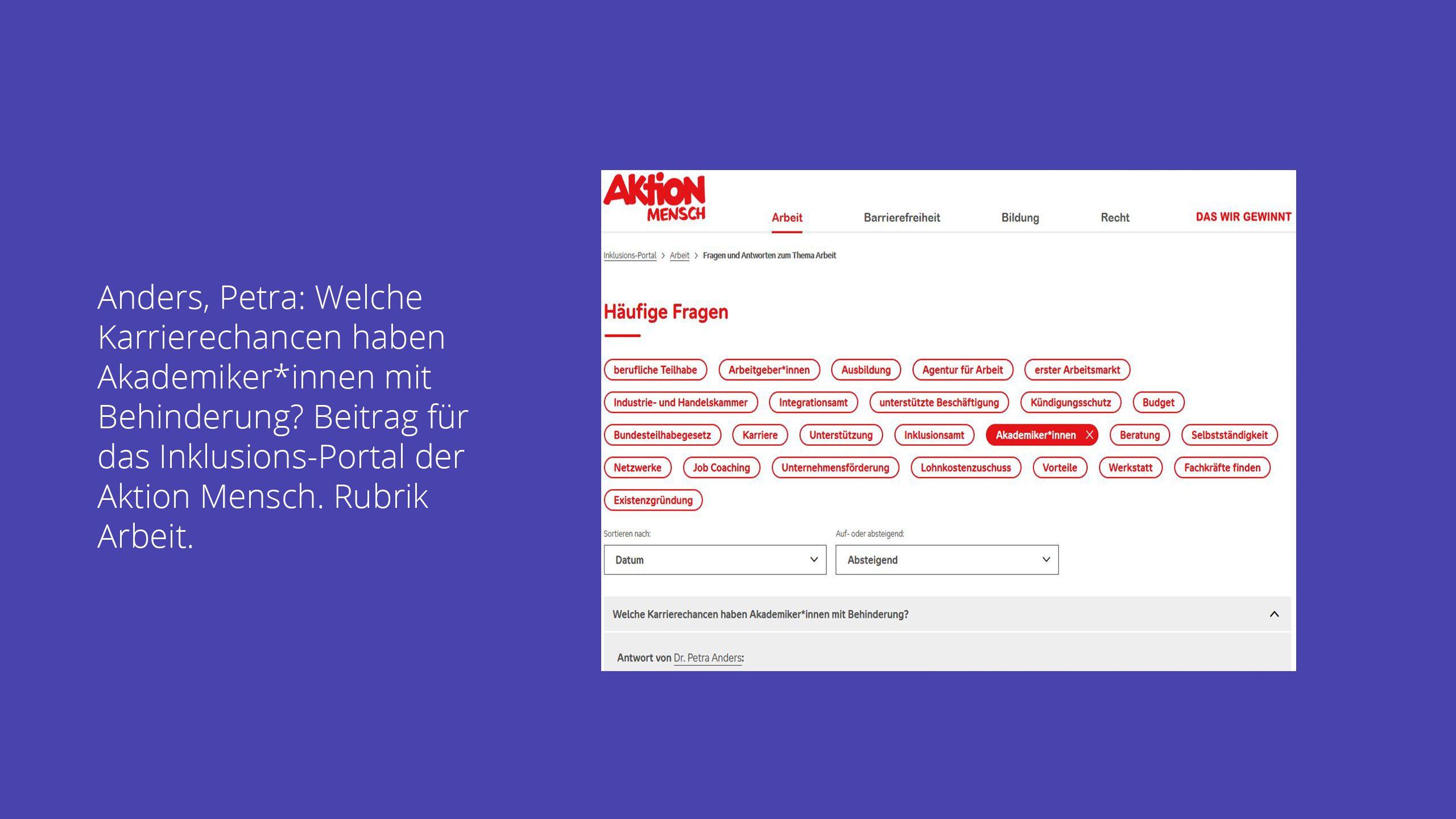 Petra Anders: Welche Karrierechancen haben Akademiker*innen mit Behinderung? Beitrag für das Inklusions-Portal der Aktion Mensch. Rubrik Arbeit.